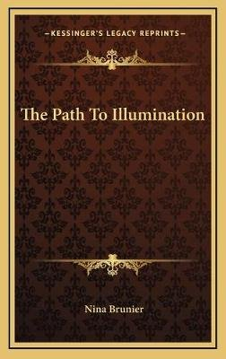 The Path to Illumination (Hardcover): Nina Brunier