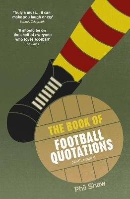 The Book of Football Quotations (Paperback): Phil Shaw