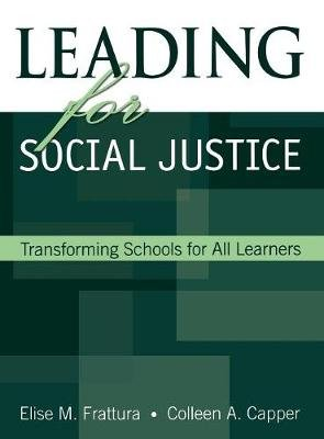 Leading for Social Justice - Transforming Schools for All Learners (Hardcover): Elise M. Frattura, Colleen A. Capper