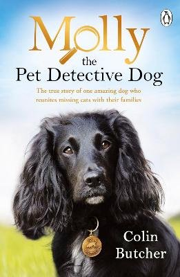 Molly the Pet Detective Dog - The true story of one amazing dog who reunites missing cats with their families (Paperback):...
