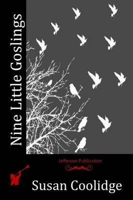 Nine Little Goslings (Paperback): Susan Coolidge