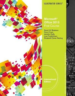 Microsoft (R) Office 2013 - Illustrated Introductory, First Course, International Edition (Paperback, International Ed): Lisa...