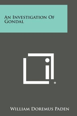 An Investigation of Gondal (Paperback): William Doremus Paden