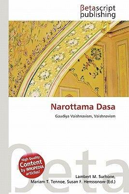 Narottama Dasa (Paperback): Lambert M. Surhone, Mariam T. Tennoe, Susan F. Henssonow
