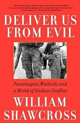 Deliver Us from Evil - Peacekeepers, Warlords and a World of Endless Conflict (Electronic book text): William Shawcross