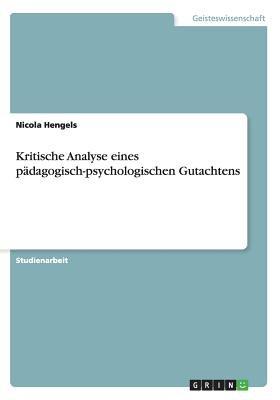 Kritische Analyse Eines Padagogisch-Psychologischen Gutachtens (German, Paperback): Nicola Hengels