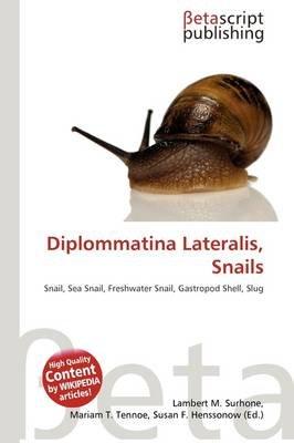 Diplommatina Lateralis, Snails (Paperback): Lambert M. Surhone, Mariam T. Tennoe, Susan F. Henssonow