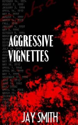 Aggressive Vignettes - Witness to the Blue Collar Gods (Paperback): Jay Smith