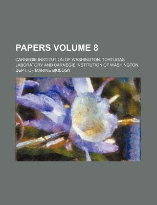 Papers Volume 8 (Paperback): Carnegie Institution Laboratory