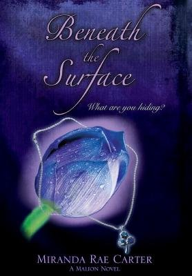 Beneath the Surface - A Malion Novel (Hardcover): Miranda Rae Carter