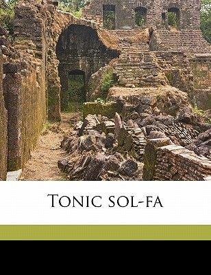 Tonic Sol-Fa (Paperback): John Curwen