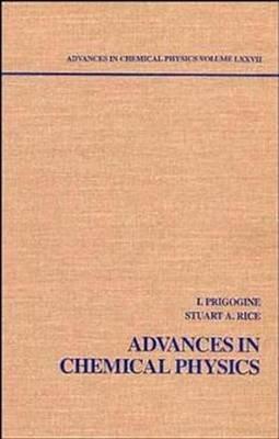 Advances in Chemical Physics (Electronic book text, Volume 77 ed.): Ilya Prigogine, Stuart A. Rice