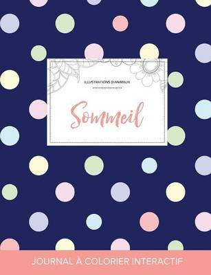 Journal de Coloration Adulte - Sommeil (Illustrations D'Animaux, Pois) (French, Paperback): Courtney Wegner