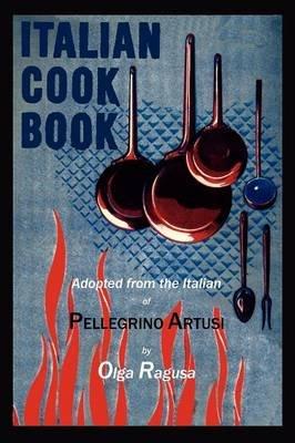 Italian Cook Book (Paperback): Pellegrino Artusi, Olga Ragusa