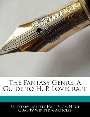The Fantasy Genre - A Guide to H. P. Lovecraft (Paperback): Juliette Hall