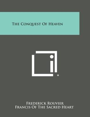 The Conquest of Heaven (Paperback): Frederick Rouvier