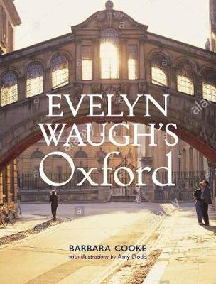 Evelyn Waugh's Oxford (Hardcover): Barbara Cooke