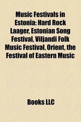 Music Festivals in Estonia - Hard Rock Laager, Estonian Song Festival, Viljandi Folk Music Festival, Orient, the Festival of...