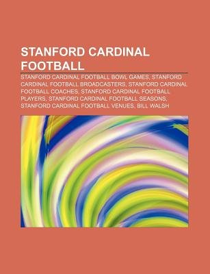 Stanford Cardinal Football - Stanford Cardinal Football Bowl Games, Stanford Cardinal Football Broadcasters, Stanford Cardinal...