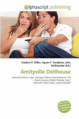 Amityville Dollhouse (Paperback): Frederic P. Miller, Agnes F. Vandome, John McBrewster