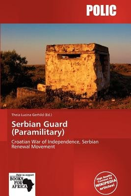 Serbian Guard (Paramilitary) (Paperback): Theia Lucina Gerhild
