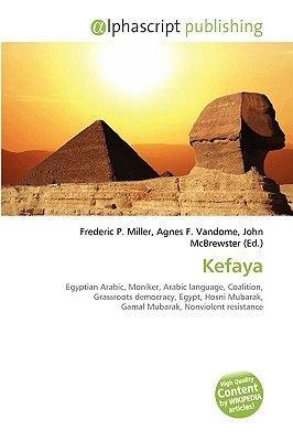 Kefaya (Paperback): Frederic P. Miller, Agnes F. Vandome, John McBrewster