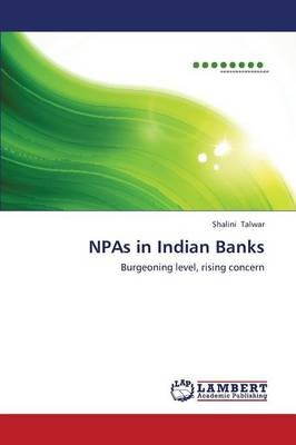 Npas in Indian Banks (Paperback): Talwar Shalini