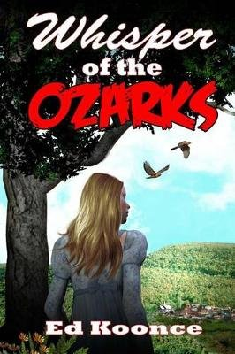 Whisper of the Ozarks (Paperback): Ed Koonce