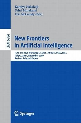 New Frontiers in Artificial Intelligence - JSAI-ISAI 2009 Workshops, Lenls, Jurisin, KCSD, Llll, Tokyo, Japan, November 19-20,...