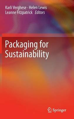 Packaging for Sustainability (Hardcover, 2012): Karli Verghese, Helen Lewis, Leanne Fitzpatrick
