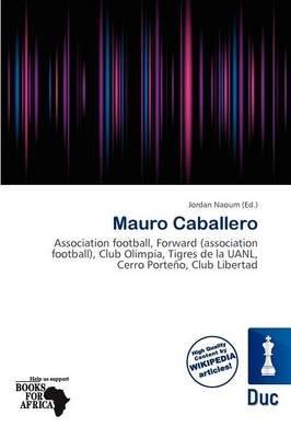 Mauro Caballero (Paperback): Jordan Naoum