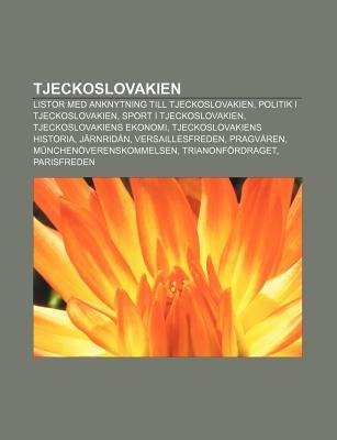 Tjeckoslovakien - Listor Med Anknytning Till Tjeckoslovakien, Politik I Tjeckoslovakien, Sport I Tjeckoslovakien,...