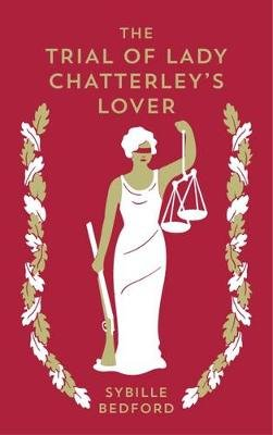 The Trial Of Lady Chatterley's Lover (Paperback): Sybille Bedford