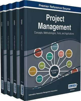 Project Management: Concepts, Methodologies, Tools, and Applications (Electronic book text): Information Resources Management...