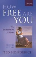 How Free Are You? - The Determinism Problem (Paperback, 2nd Revised edition): Ted Honderich