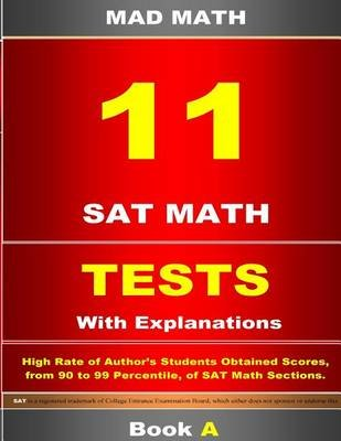 11 SAT Math Tests with Explanations Book a (Paperback): John Su