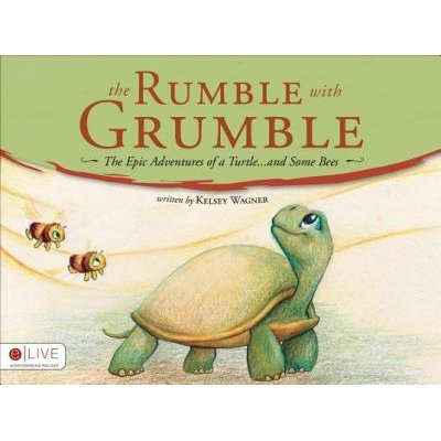The Rumble with Grumble - The Epic Adventures of a Turtle...and Some Bees (Paperback): Kelsey Wagner