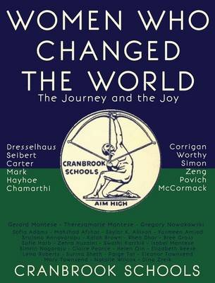 Women Who Changed the World - The Journey and the Joy (Hardcover): Gerard Mantese, Theresamarie Mantese, Gregory Nowakowski