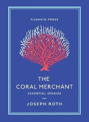 The Coral Merchant - Essential Stories (Paperback): Joseph Roth
