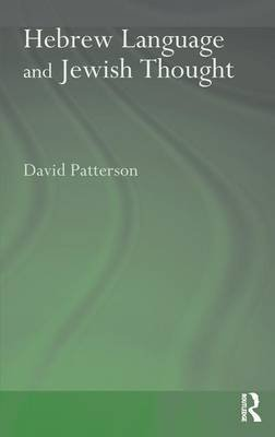 Hebrew Language and Jewish Thought (Hardcover, New): David Patterson