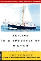 Sailing in a Spoonful of Water (Paperback, 1st pbk. ed): Joe Coomer
