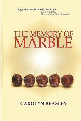 The Memory of Marble (Paperback): Carolyn Beasley