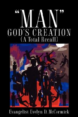 Man God's Creation (a Total Recall) (Hardcover): Evelyn, D McCormick