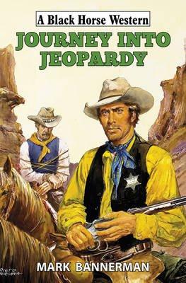 Journey into Jeopardy (Hardcover): Mark Bannerman