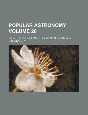 Popular Astronomy Volume 20 (Paperback): Carleton College Observatory
