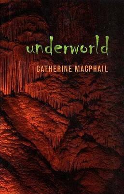 Underworld (Hardcover, 1st U.S. ed): Catherine Macphail