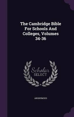 The Cambridge Bible for Schools and Colleges, Volumes 34-36 (Hardcover): Anonymous