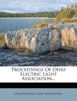 Proceedings of Ohio Electric Light Association... (Paperback):