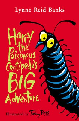 Harry the Poisonous Centipede's Big Adventure (Paperback, New ed): Lynne Reid Banks