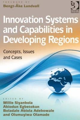 Innovation Systems and Capabilities in Developing Regions - Concepts, Issues and Cases (Electronic book text, New edition):...